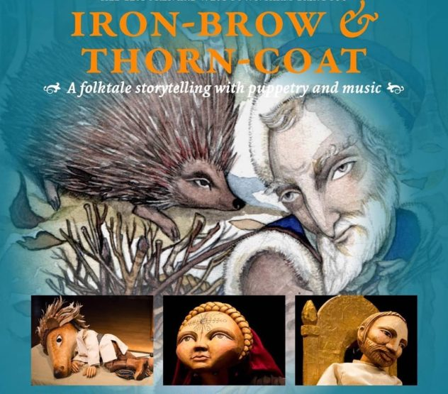 Iron-Brow and Thorn-Coat: Hedgespoken (puppets, masks, storytelling & music...)