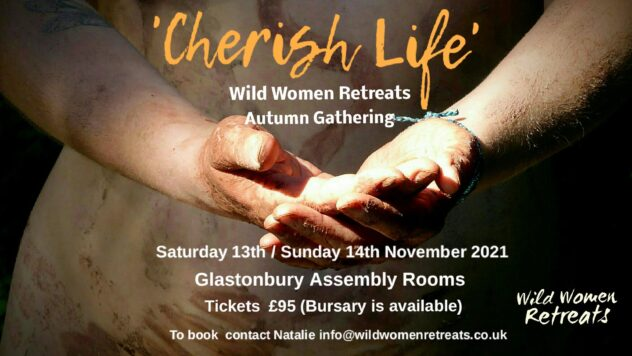 Wild Women retreats Autumn Gathering  'Cherish life'